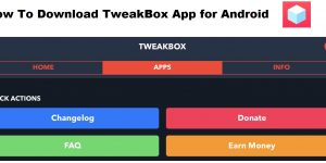 How To Download TweakBox On Android For Free